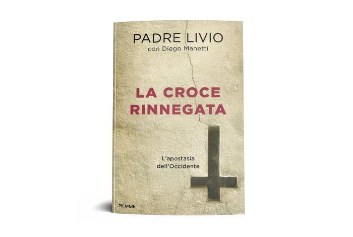 la-croce-rinnegata di padre Livio Fanzaga