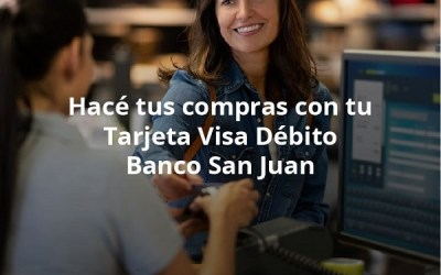 Banco San Juan premia a sus clientes: reintegro de compras con Tarjeta Visa Débito