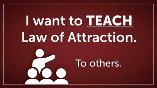 i want to teaach law of attraction