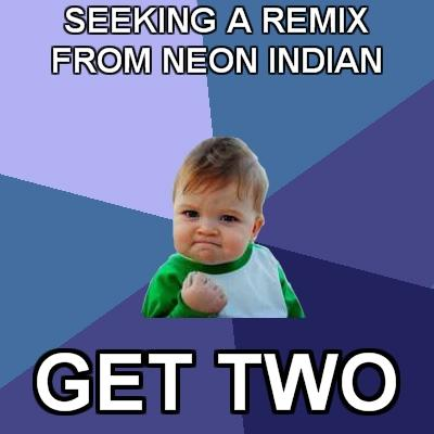 Success Kid: SEEKING A REMIX FROM NEON INDIAN... GET TWO!