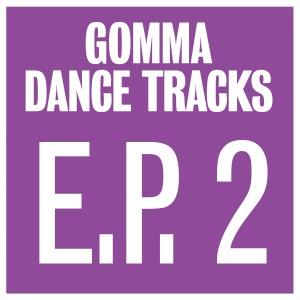 Gomma Dance Tracks EP 2