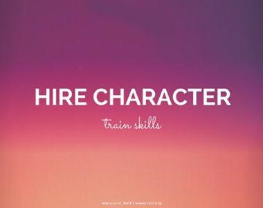 Hire character, train skills – rekrutiere Haltung, trainiere Fähigkeit
