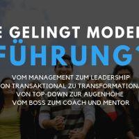 Wie gelingt moderne Führung?