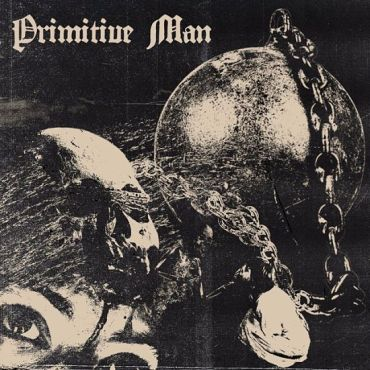 Primitive Man - Caustic (2017) - Reigns The Chaos