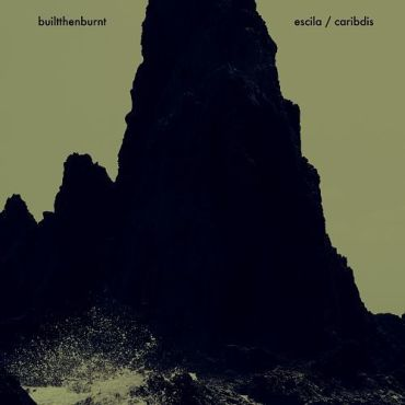 Builtthenburnt - Escila / Caribdis EP (2018) - Reigns The Chaos
