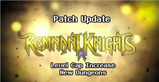 News Remnant Knights Patch Update Level Cap Increase banner image