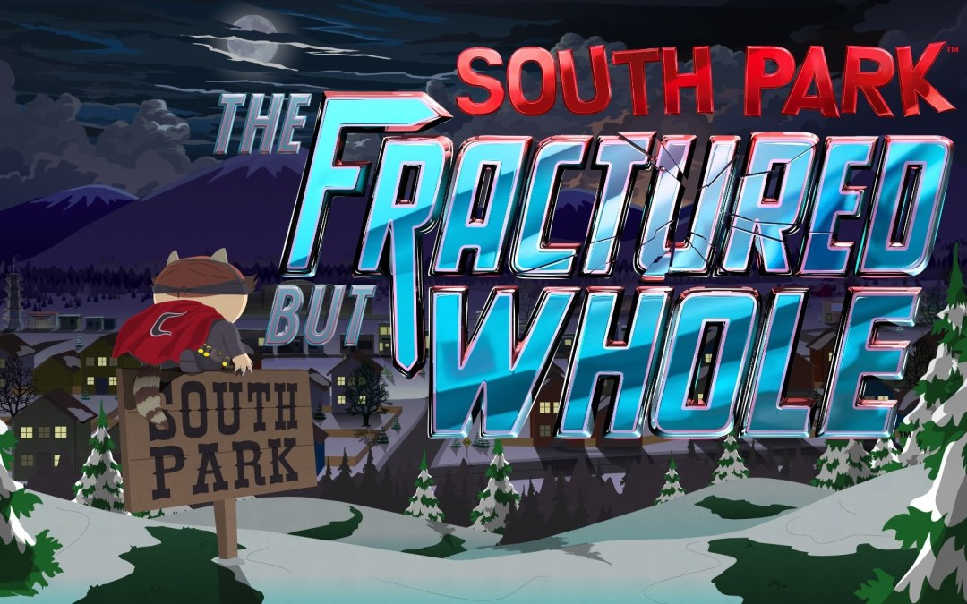 South Park: The Fractured But Whole Is Out Now