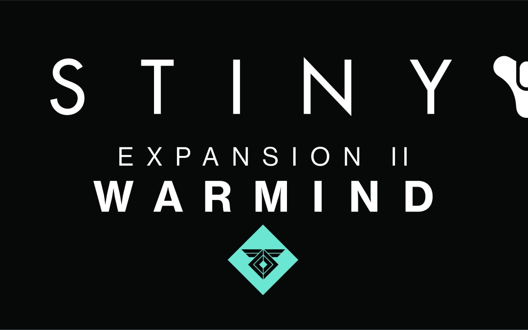 DESTINY 2 EXPANSION II: WARMIND BRINGS NEW GEAR, ENDGAME CONTENT, AND ACTIVITIES TO PLAYERS