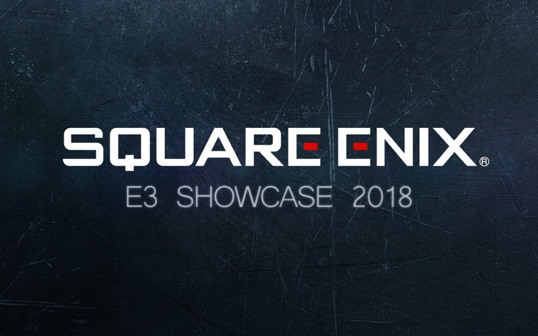 E3 2018: Square Enix's Showcase Lacks Some Punch