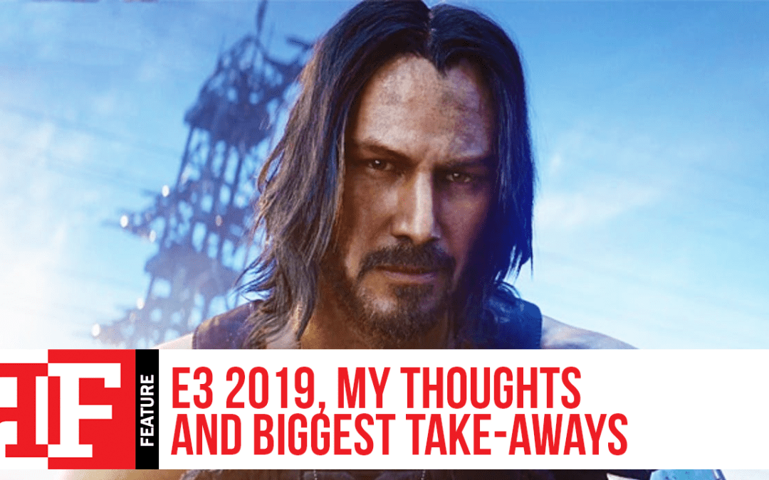 E3 2019: My Thoughts and Biggest Takeaways