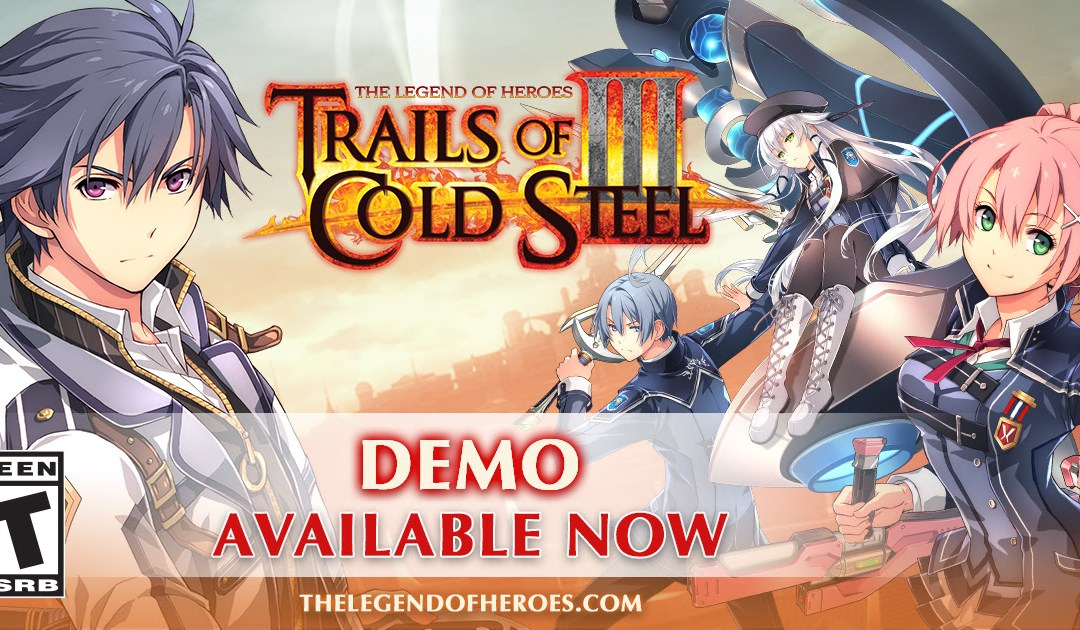 The Legend of Heroes: Trails of Cold Steel III Demo is Now Available