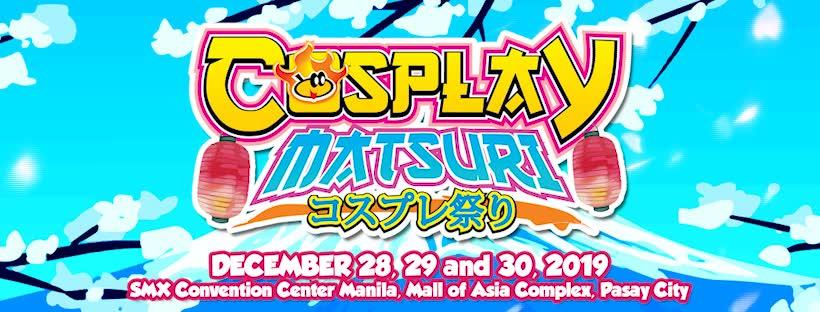 Enjoy the year end experience with the rest of your fandom at Cosplay Matsuri 2019