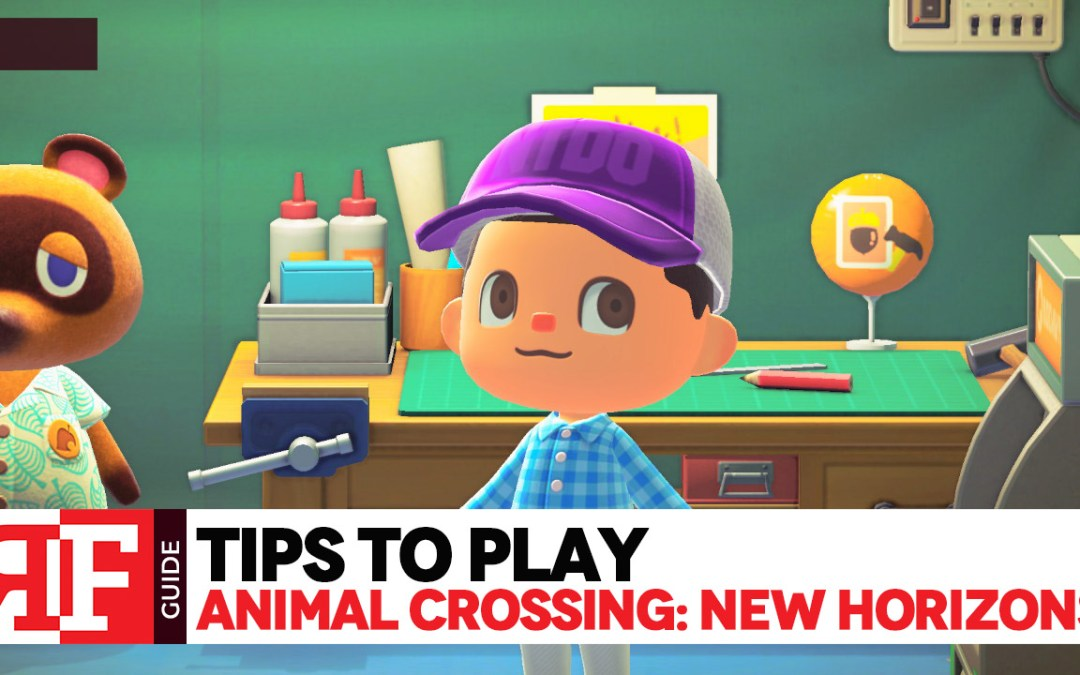 Tips to Play: Animal Crossing New Horizons