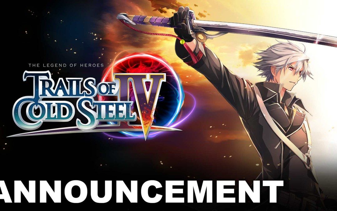 Trails of Cold Steel IV is coming to PlayStation 4, Nintendo Switch and PC