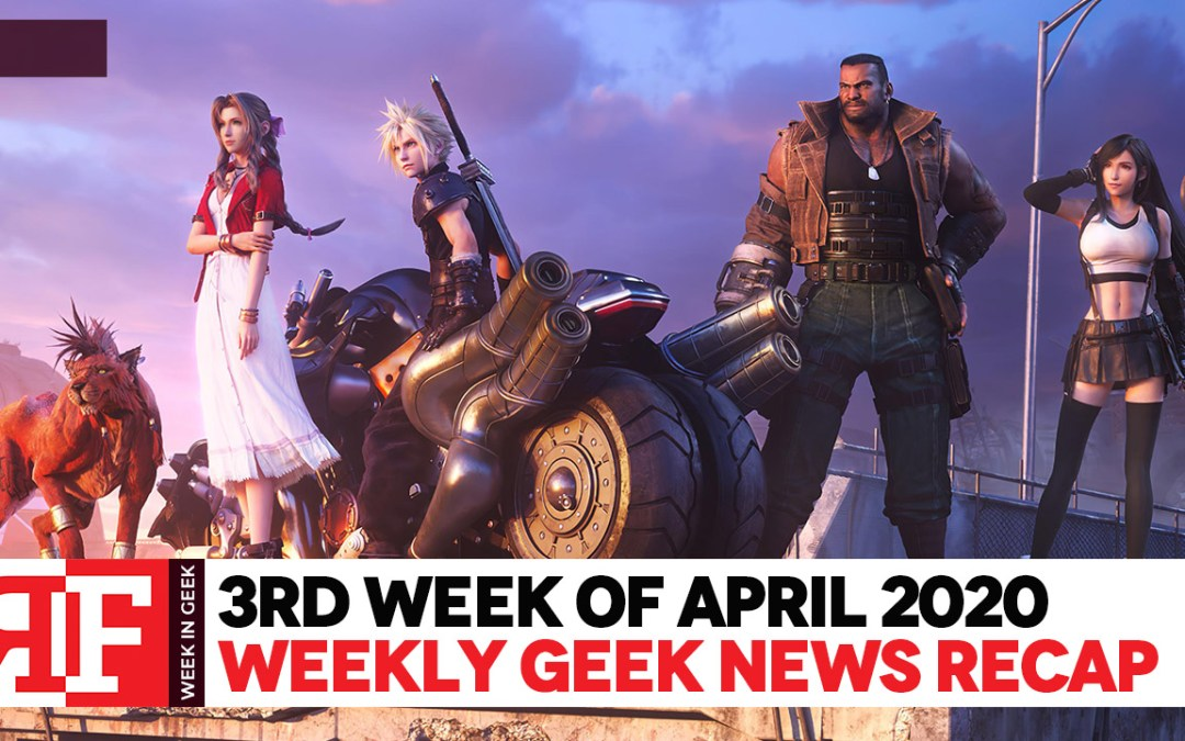Week in Geek: Week 3 – April 2020