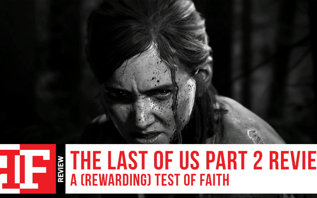 The Last of Us Part 2 Review: A (Rewarding) Test of Faith