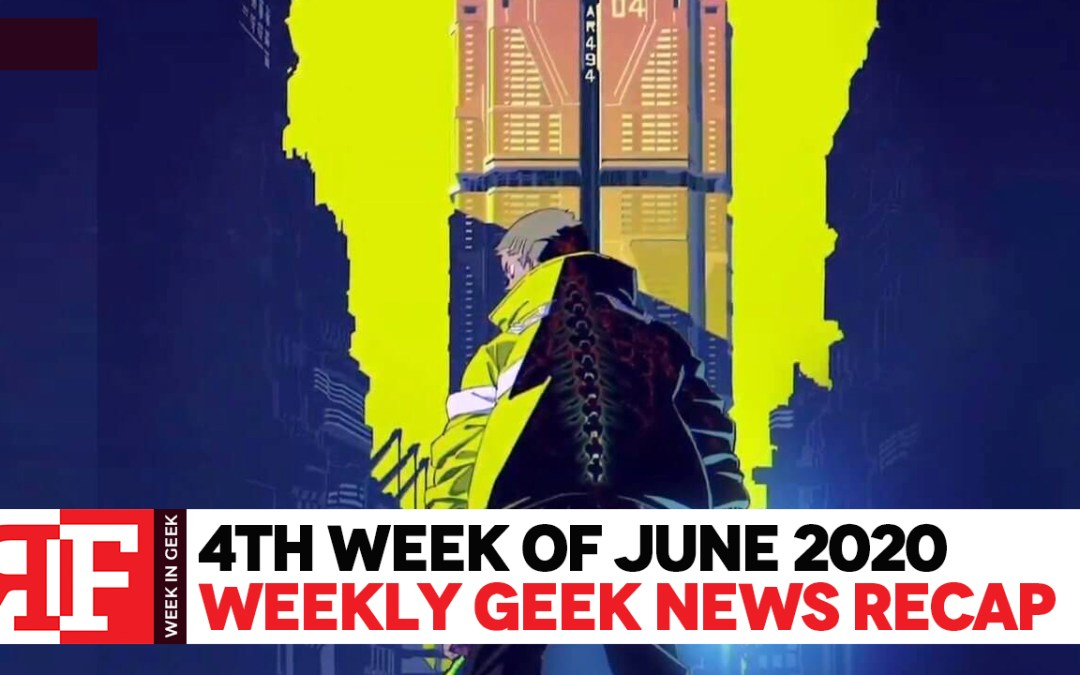 Week in Geek: Week 4 – June 2020