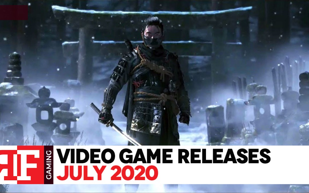 Video Game Releases: July 2020