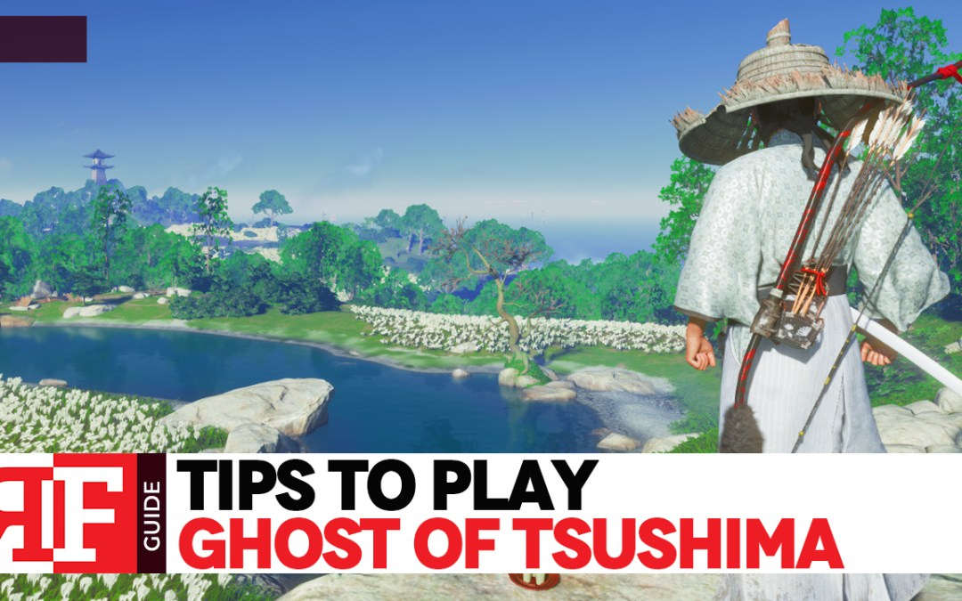 Tips to Play: Ghost of Tsushima