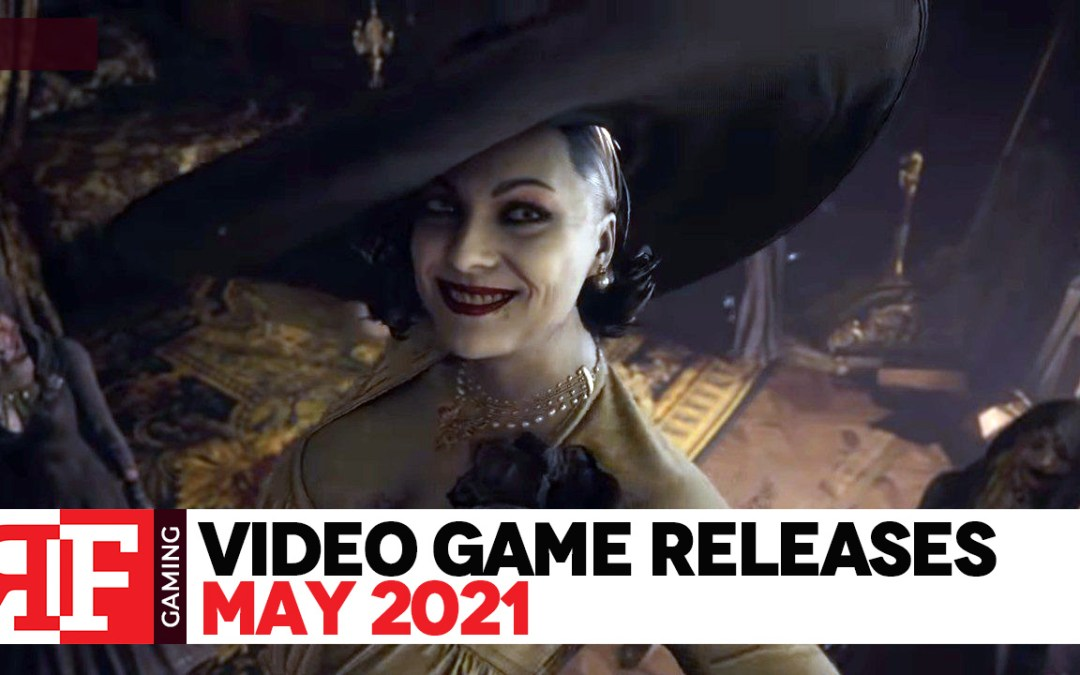 Video Game Releases – May 2021