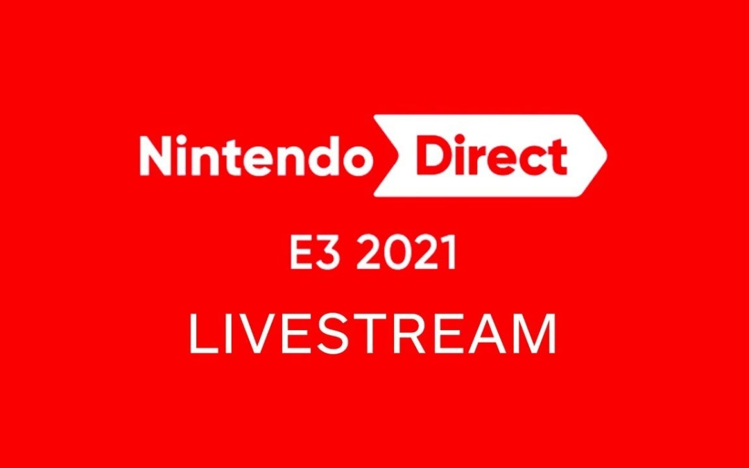 Here are the Games Announced from the Nintendo Direct E3 2021