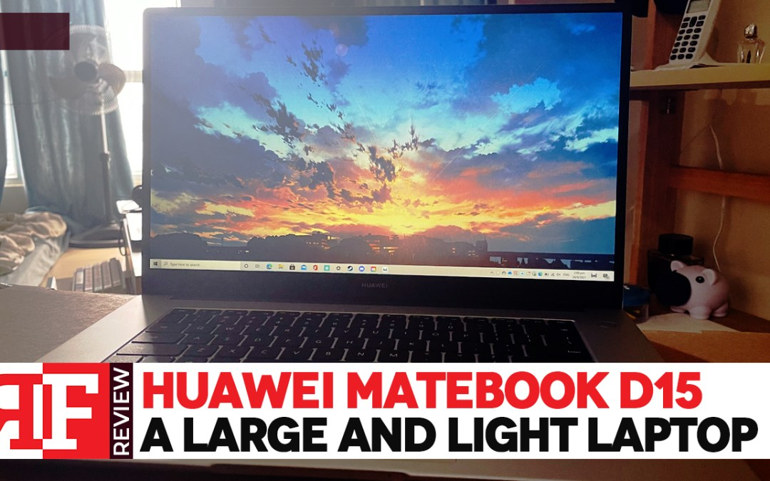 Huawei Matebook D15 Review: A Large And Light Laptop