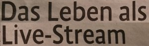 KStA_16-04-13_Leben-als-Livestream