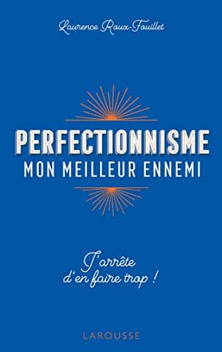 Perfectionnisme mon meilleur ennemi