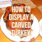 How to Carve A Turkey and Display it