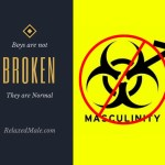 There is No Toxic Masculinity Because Our Boys Aren't Broken