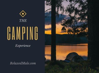 The camping experience can help men to relax and unwind