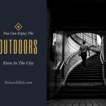 You Can Enjoy The Outdoors When In The City