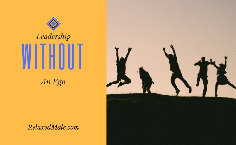 most effective leadership is ego free