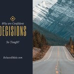 Why are Confident Decisions so Tough?