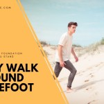 Why Walk Around Barefoot