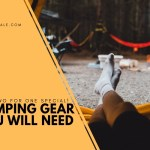 The Camping Gear You Need
