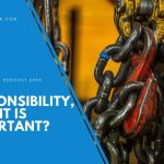 EP 03: Responsibility, Why it is Important