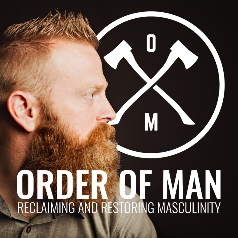 TheOrderOfMan Seven Podcasts For Mens Mindsets