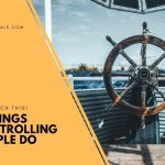 8 Things Controlling people Do to Control You