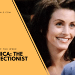 Monica: The Perfectionist