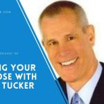 Finding Your Purpose with Terry Tucker – EP 50