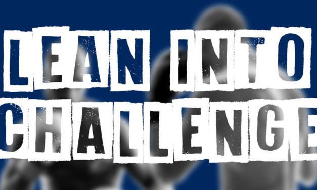 Lean Into Challenge