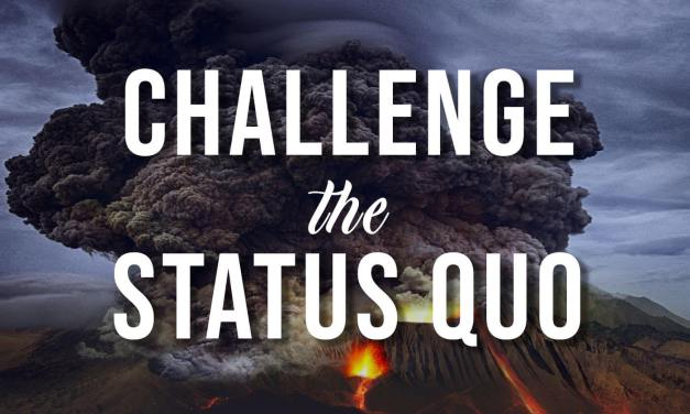Challenge Status Quo