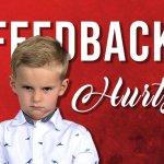 Feedback Hurts