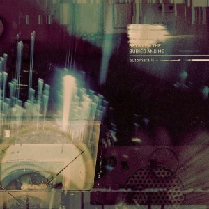Between The Buried And Me - Automata II (Sumerian Records, 2018) di Francesco Sermarini