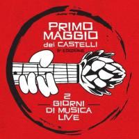PRIMO MAGGIO DEI CASTELLI: Ecco la line up definitiva!