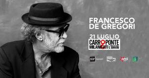 Francesco De Gregori live al Carroponte di Sesto S.Giovanni (Mi) 21 luglio