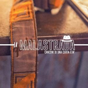 La MaLaStraDa - Canzoni Di Una Certa Età (Autoprodotto, 2018) di Francesco Sermarini