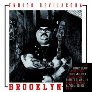Enrico Bevilacqua – Brooklyn (Music Force, 2017) di Giuseppe Grieco