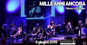 Mille Anni Ancora: Ricordando Fabrizio De André il 6 giugno 2019 al Carroponte, Sesto San Giovanni - Milano
